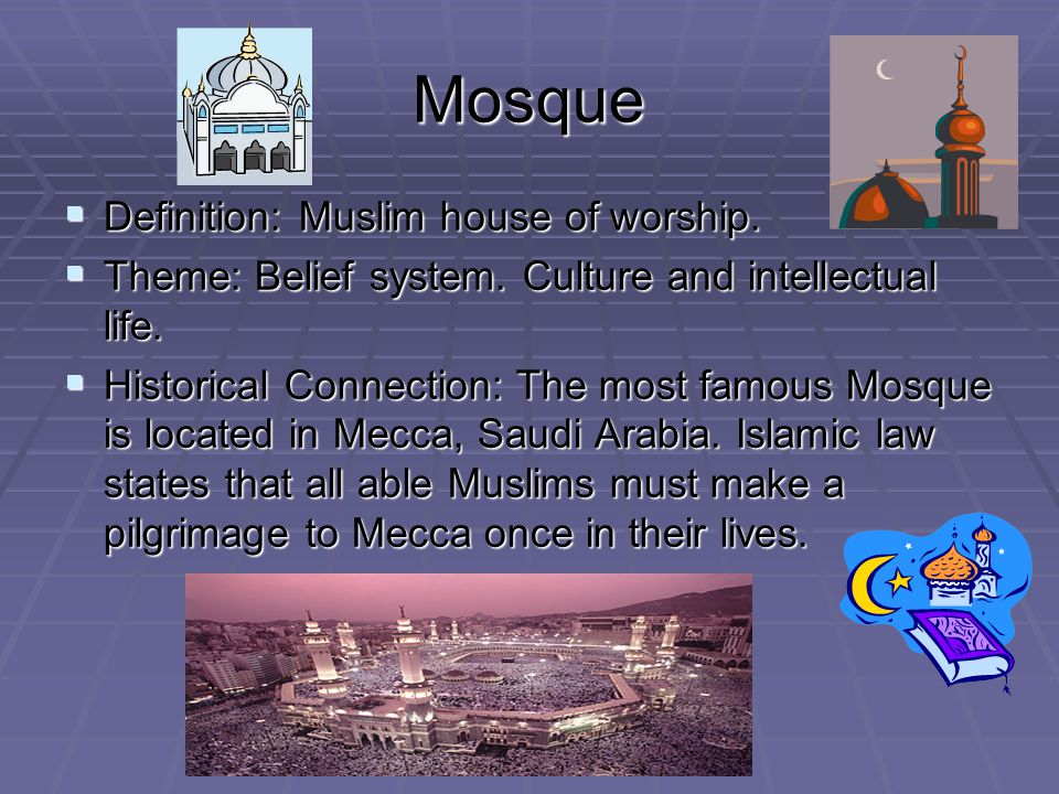 Mosque Definition: Muslim house of worship.