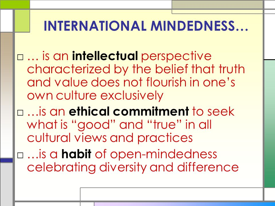 INTERNATIONAL MINDEDNESS…