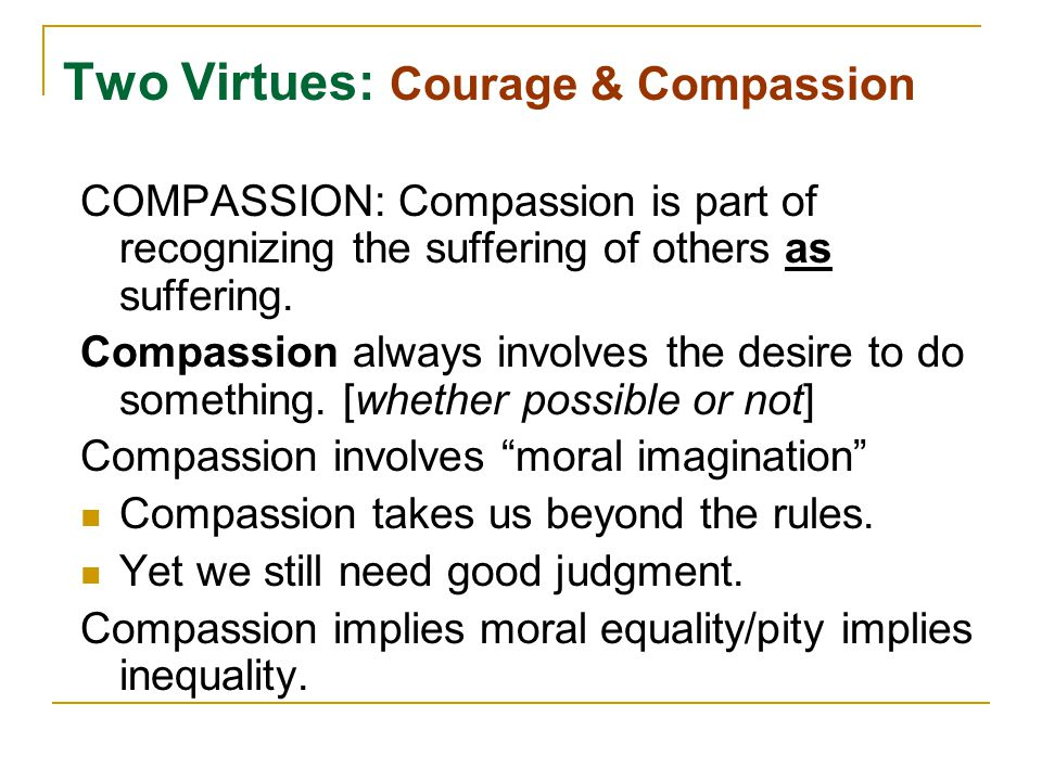 Two Virtues: Courage & Compassion