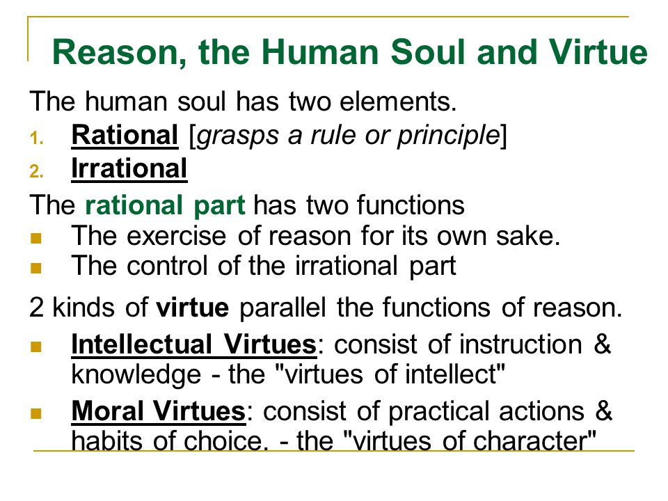 Reason, the Human Soul and Virtue