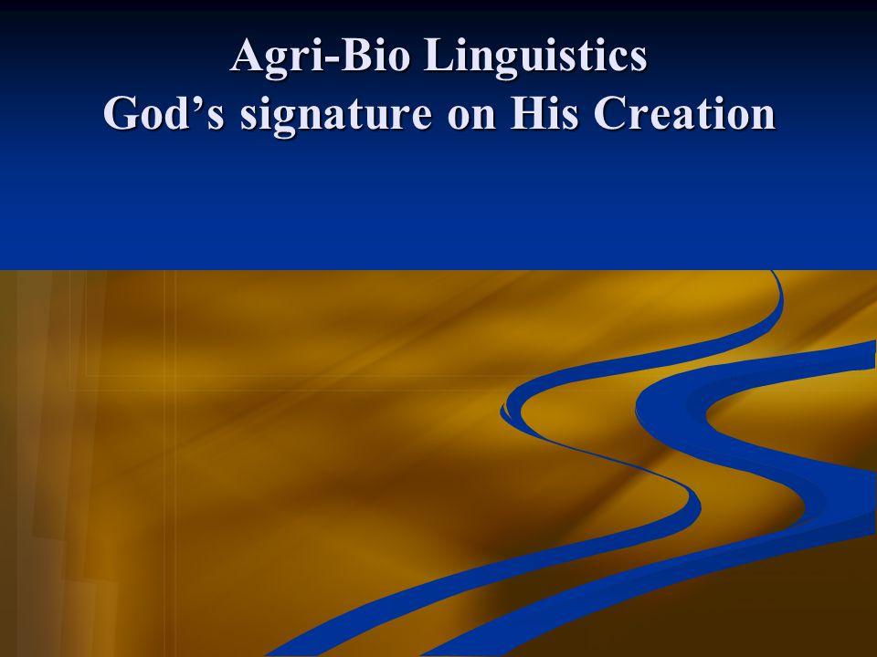 Agri-Bio Linguistics God's signature on His Creation