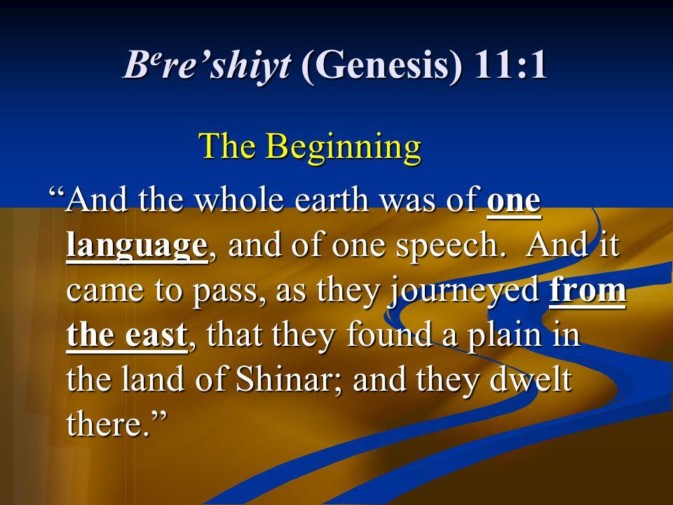 Bere'shiyt (Genesis) 11:1