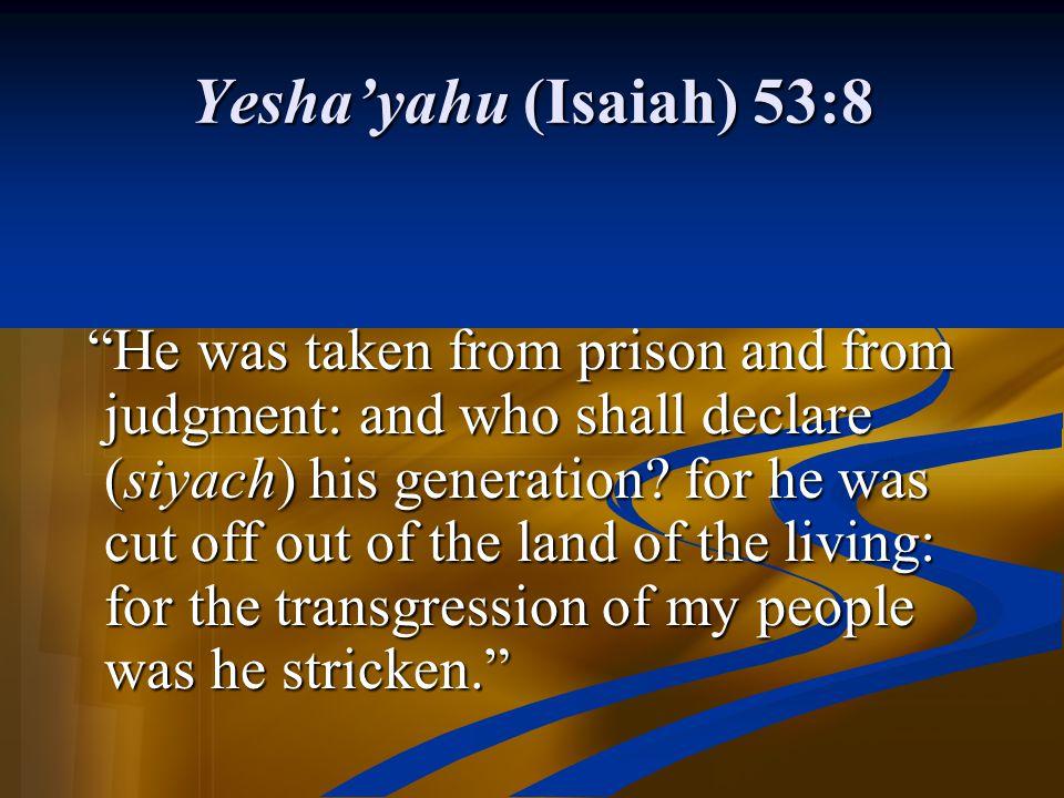 Yesha'yahu (Isaiah) 53:8
