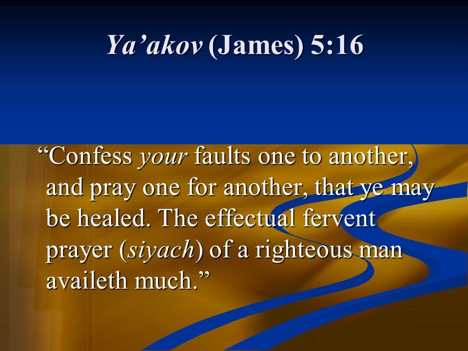 Ya'akov (James) 5:16