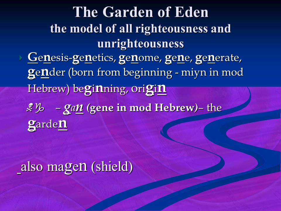The Garden of Eden the model of all righteousness and unrighteousness