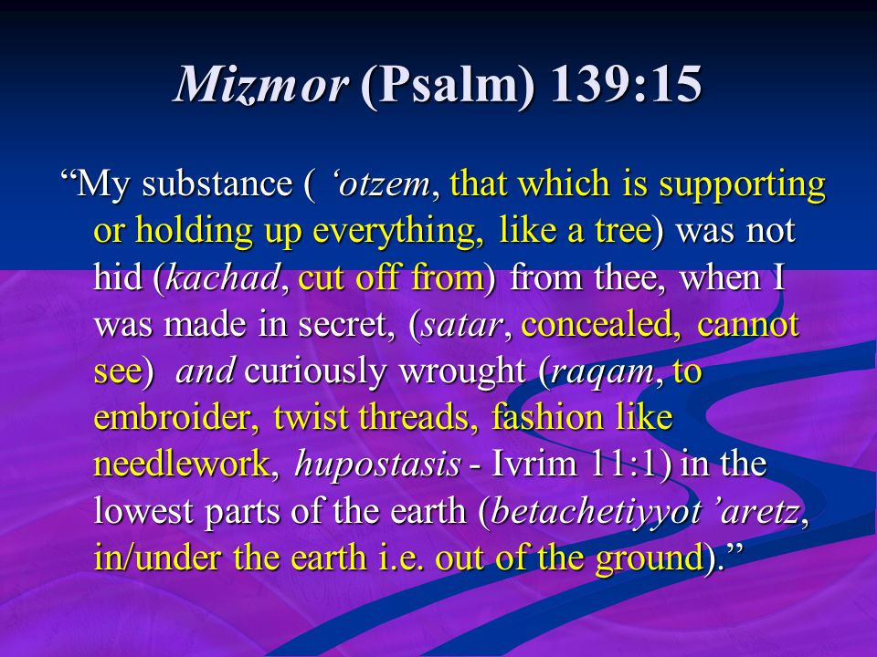 Mizmor (Psalm) 139:15