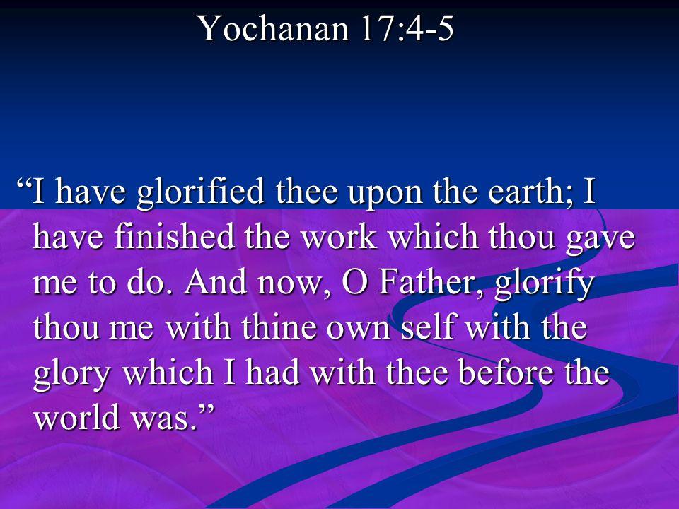 Yochanan 17:4-5