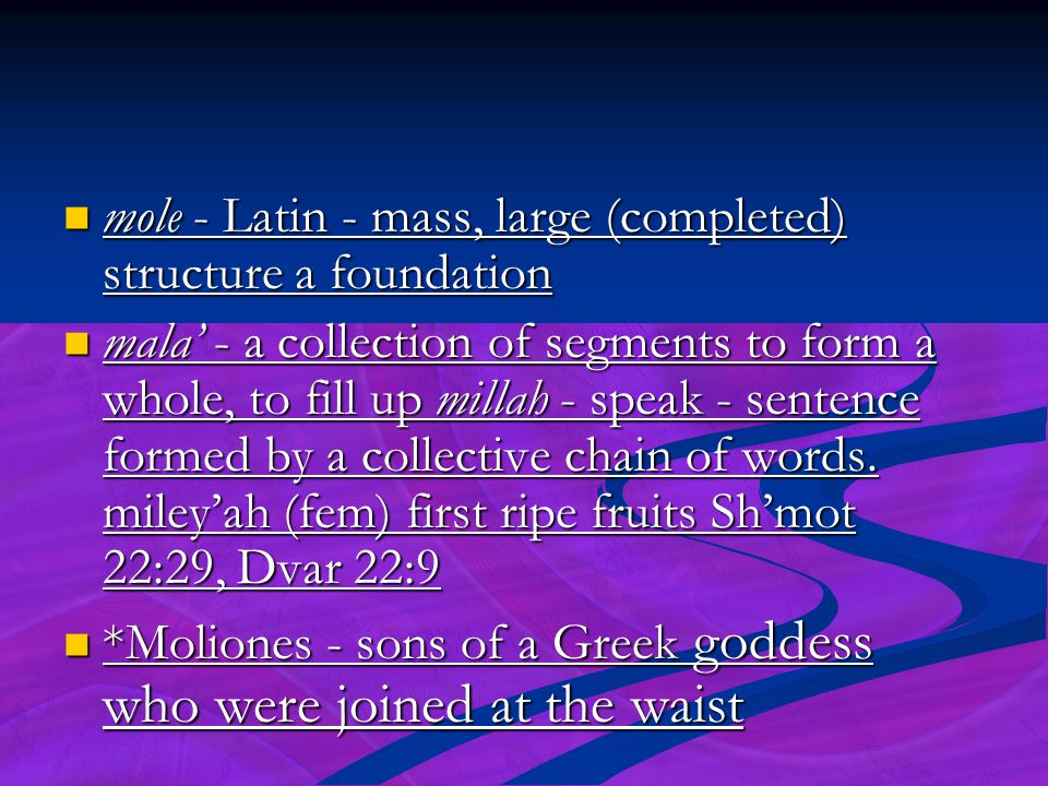 mole - Latin - mass, large (completed) structure a foundation