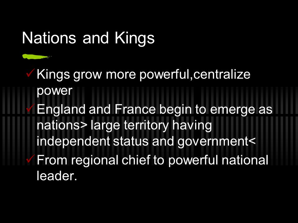 Nations and Kings Kings grow more powerful,centralize power