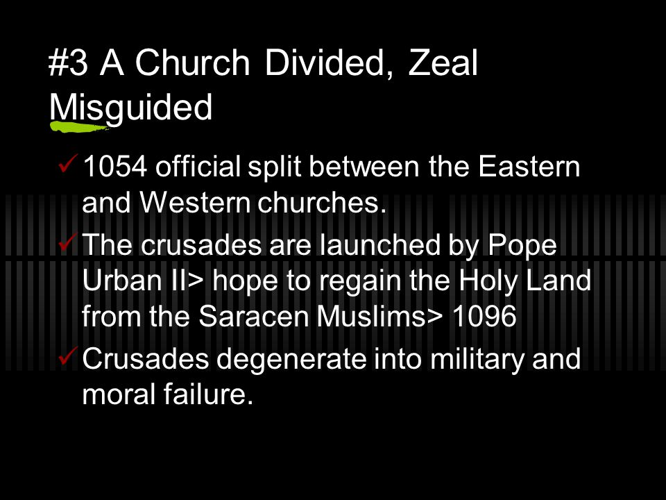 #3 A Church Divided, Zeal Misguided