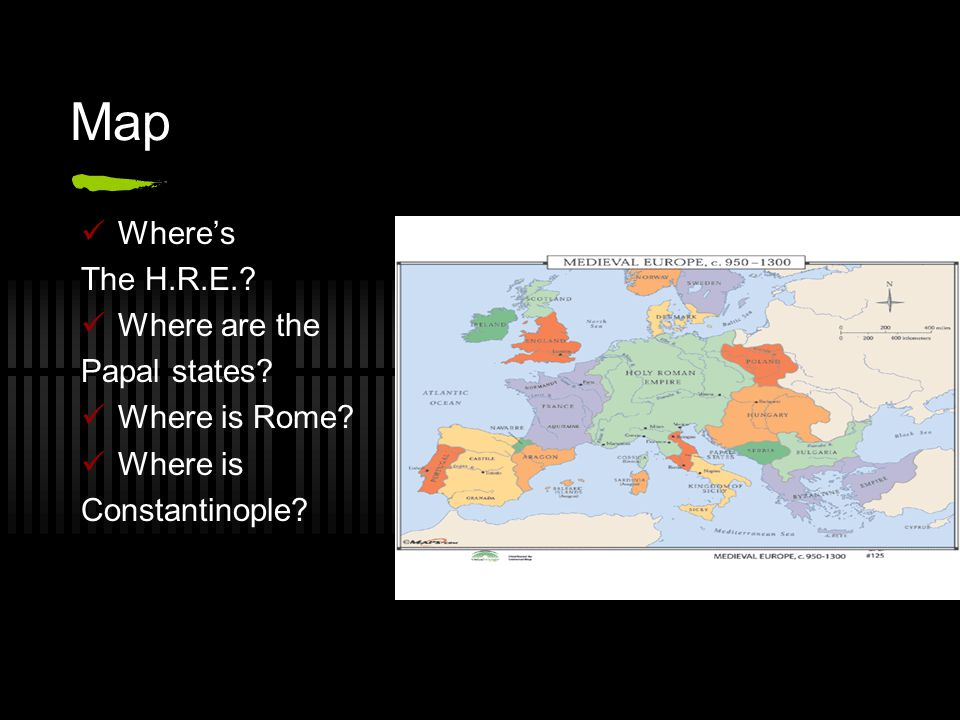 Map Where's The H.R.E. Where are the Papal states Where is Rome