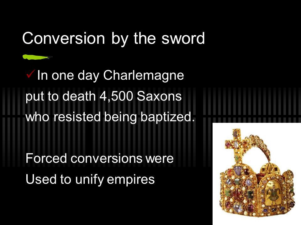 Conversion by the sword