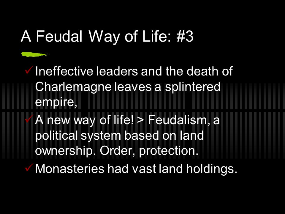 A Feudal Way of Life: #3 Ineffective leaders and the death of Charlemagne leaves a splintered empire,