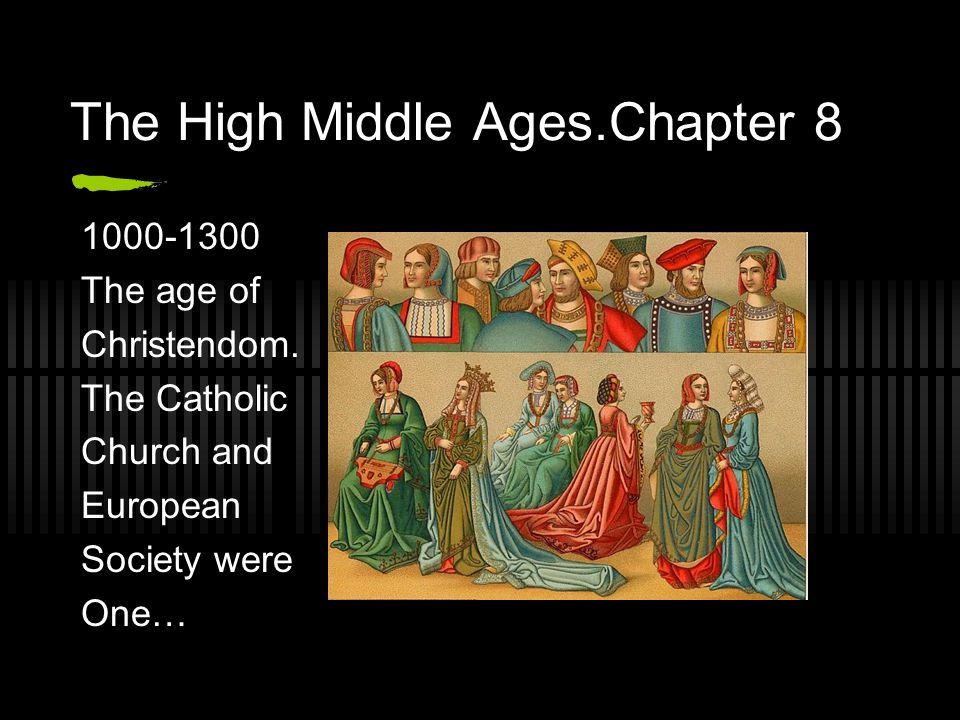 The High Middle Ages.Chapter 8