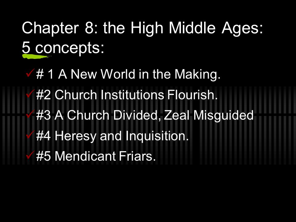 Chapter 8: the High Middle Ages: 5 concepts: