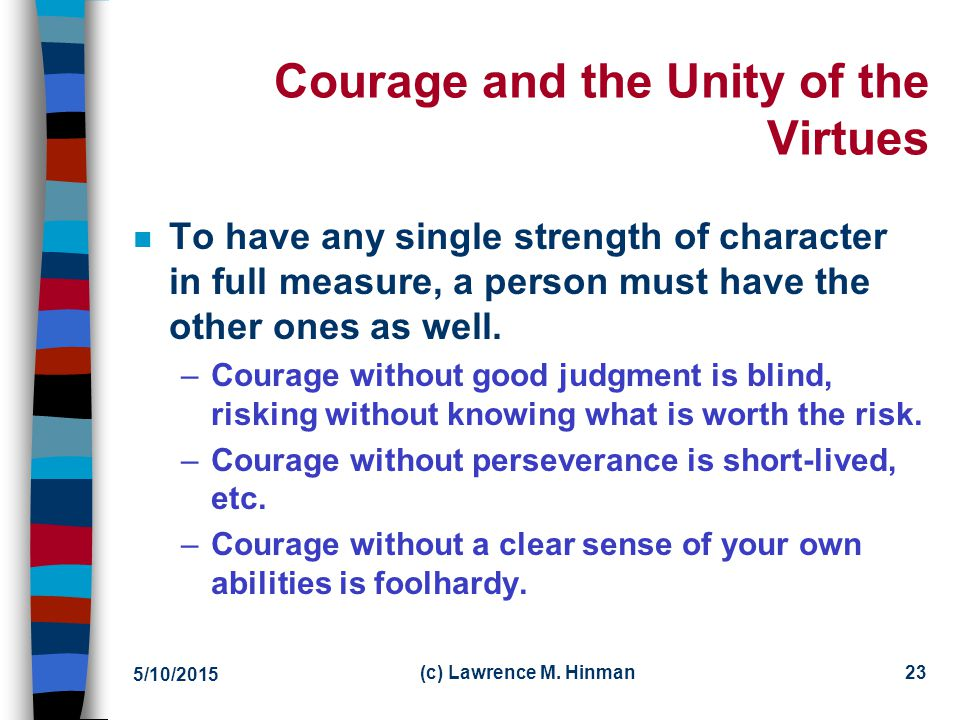 Courage and the Unity of the Virtues