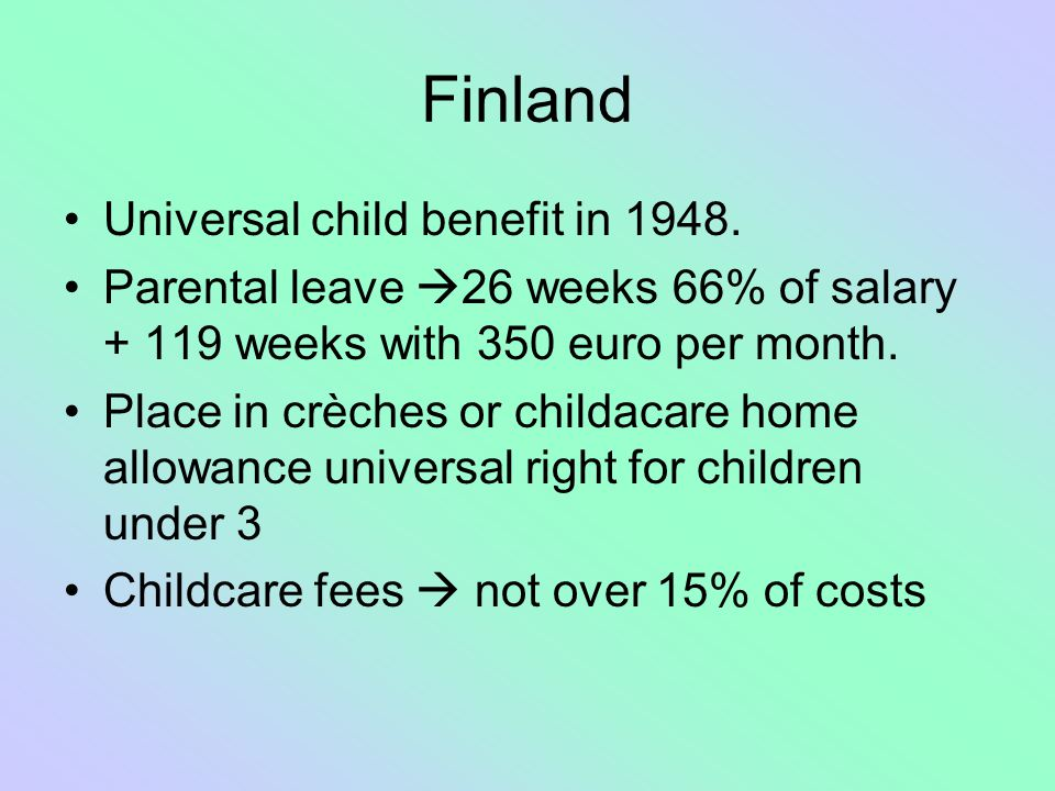 Finland Universal child benefit in 1948.