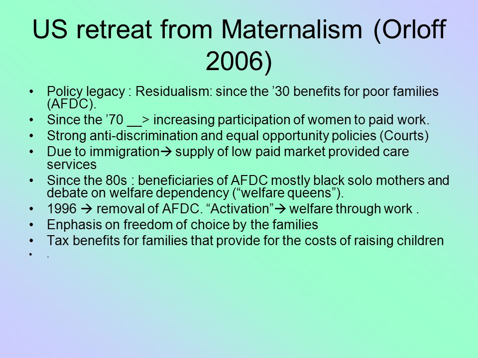 US retreat from Maternalism (Orloff 2006)