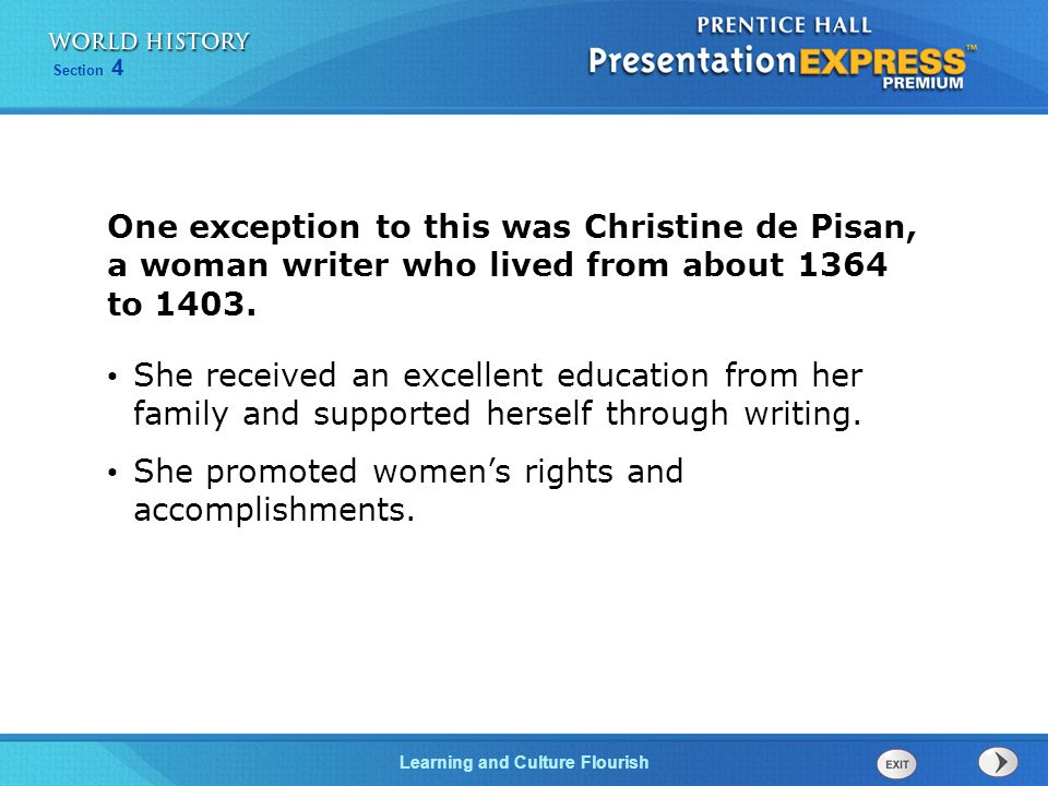 One exception to this was Christine de Pisan, a woman writer who lived from about 1364 to 1403.