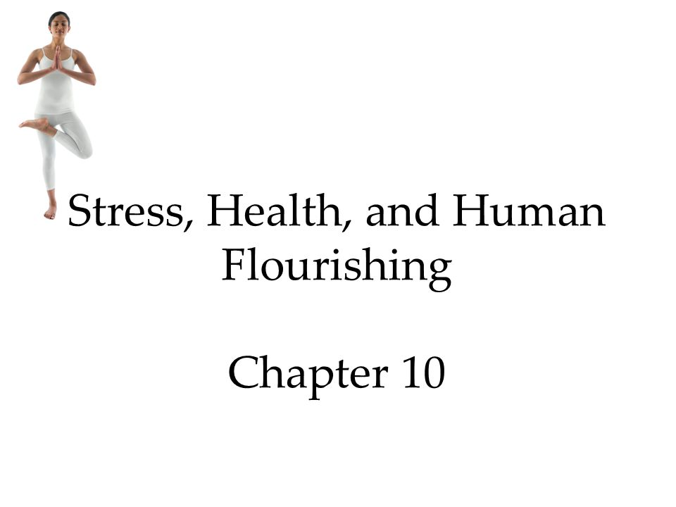 Stress, Health, and Human Flourishing Chapter 10