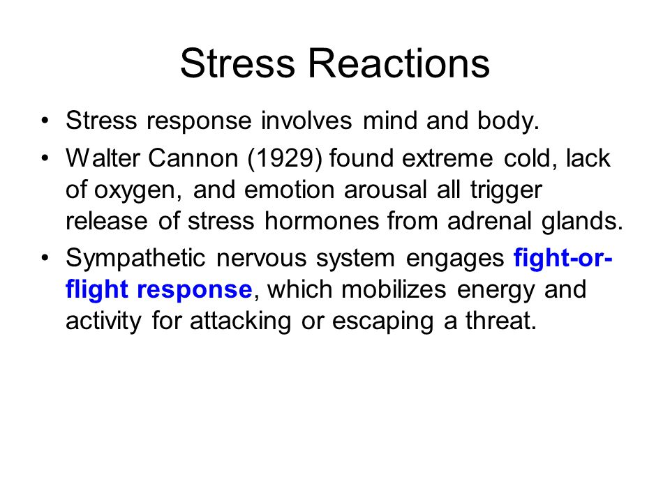 Stress Reactions Stress response involves mind and body.