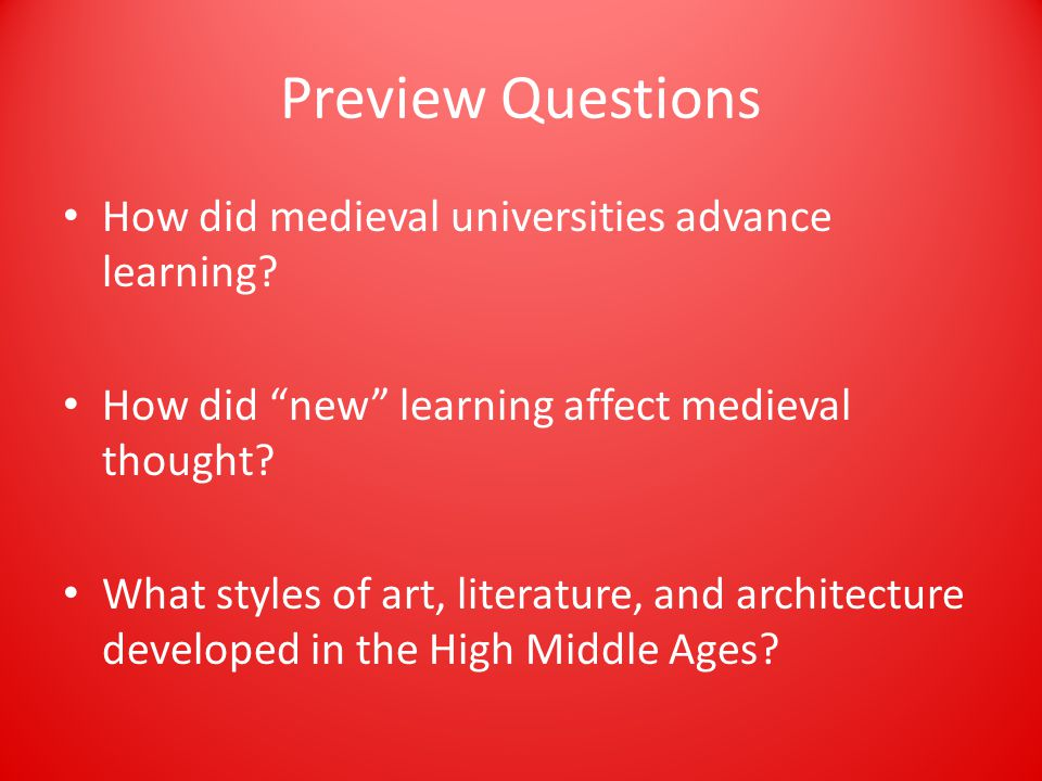 Preview Questions How did medieval universities advance learning