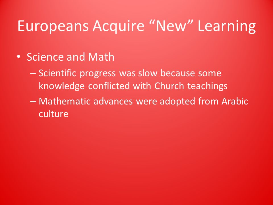 Europeans Acquire New Learning