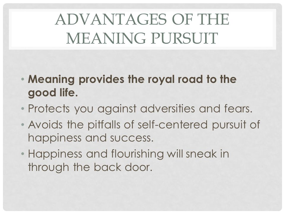 Advantages of the Meaning Pursuit