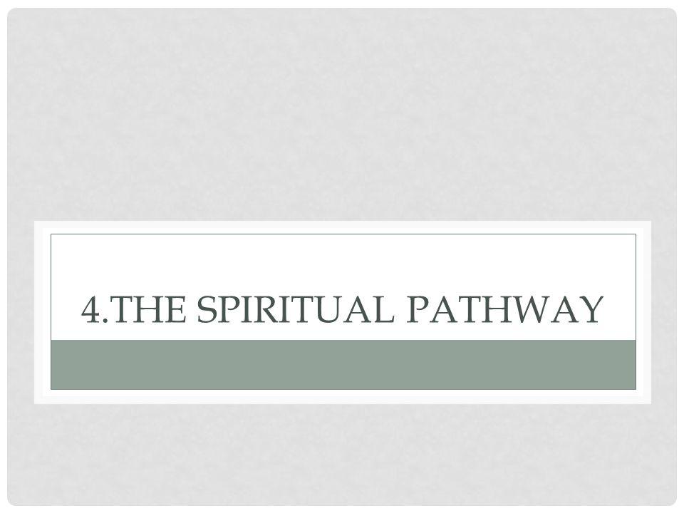 4.The Spiritual Pathway