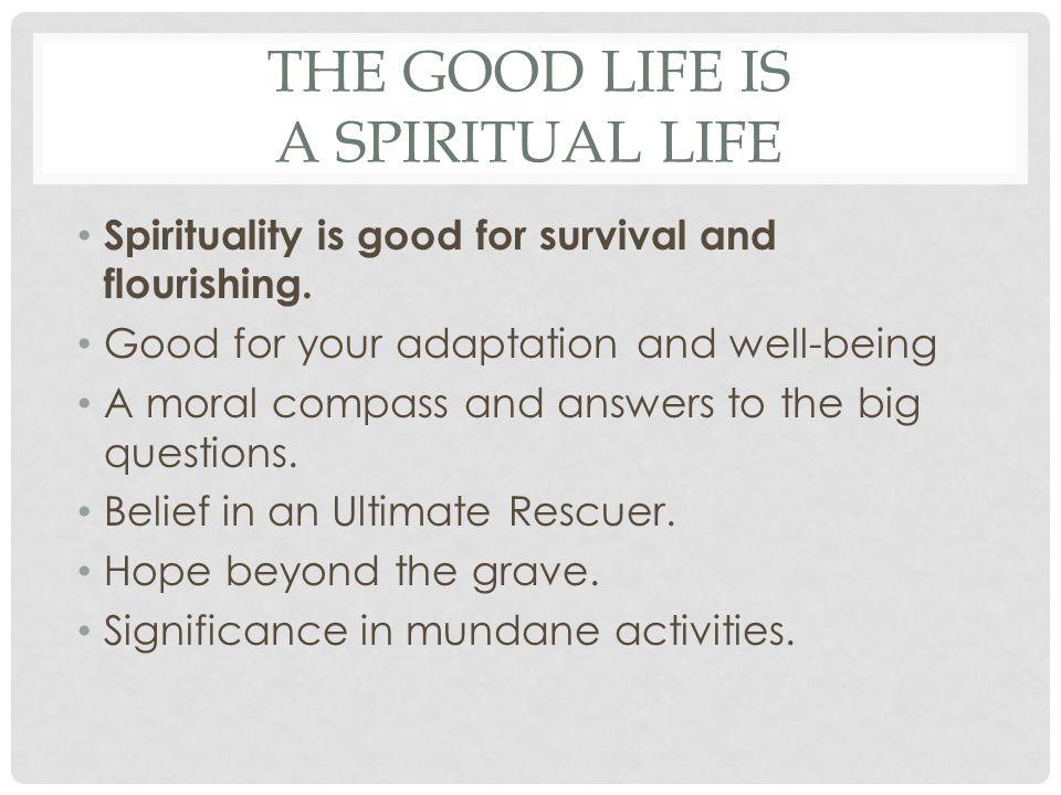 The Good Life is a Spiritual Life