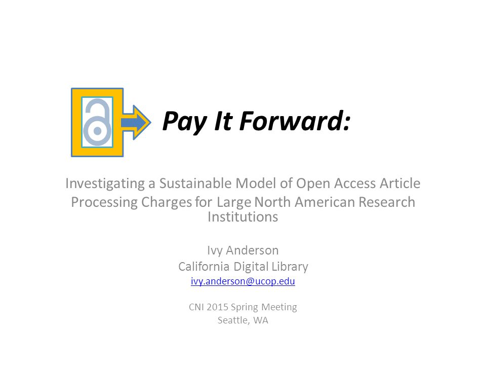 Pay It Forward: Investigating a Sustainable Model of Open Access Article. Processing Charges for Large North American Research Institutions.