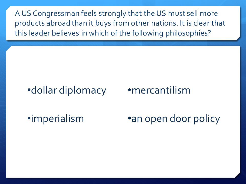 dollar diplomacy mercantilism imperialism an open door policy