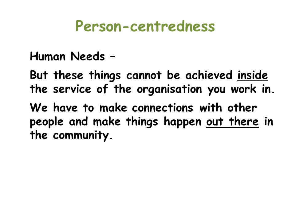 Person-centredness Human Needs –