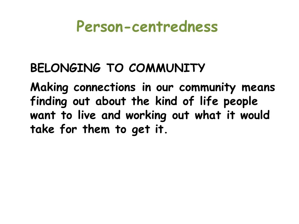 Person-centredness BELONGING TO COMMUNITY