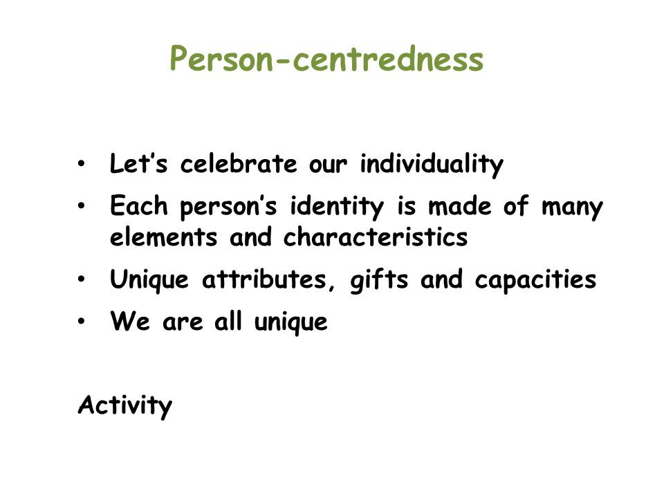 Person-centredness Let's celebrate our individuality