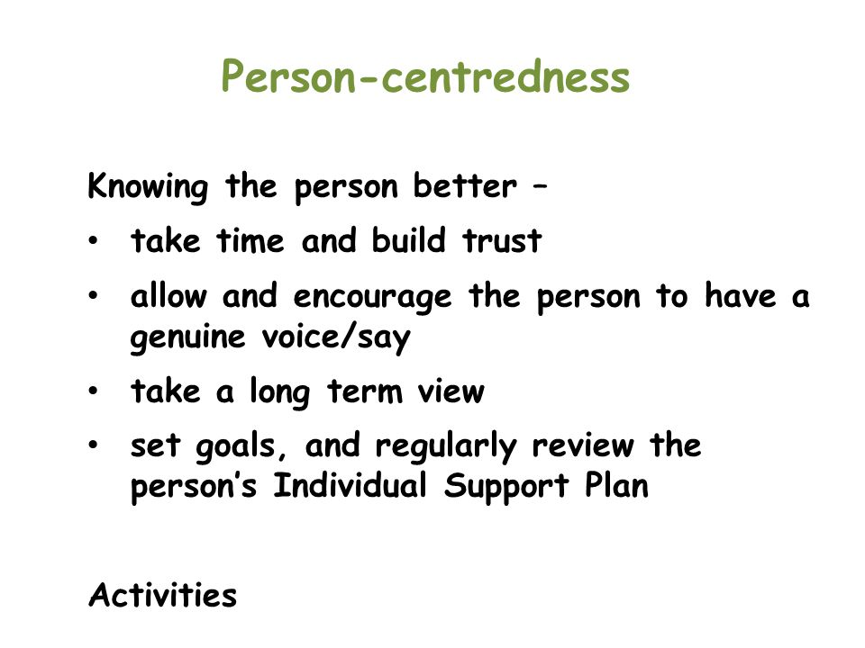Person-centredness Knowing the person better –
