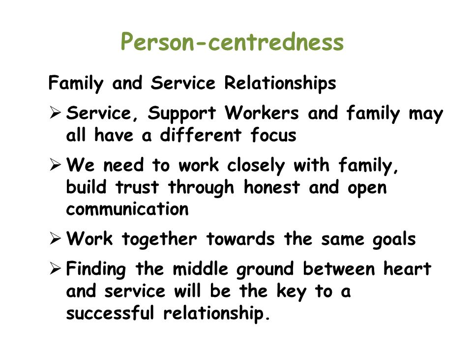 Person-centredness Family and Service Relationships