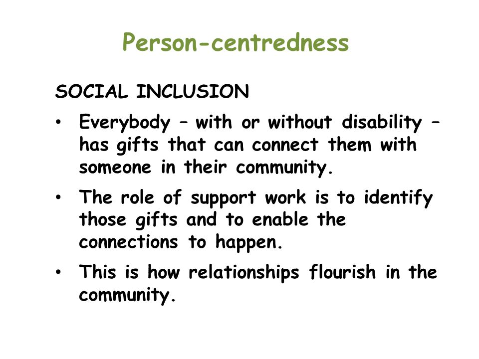 Person-centredness SOCIAL INCLUSION