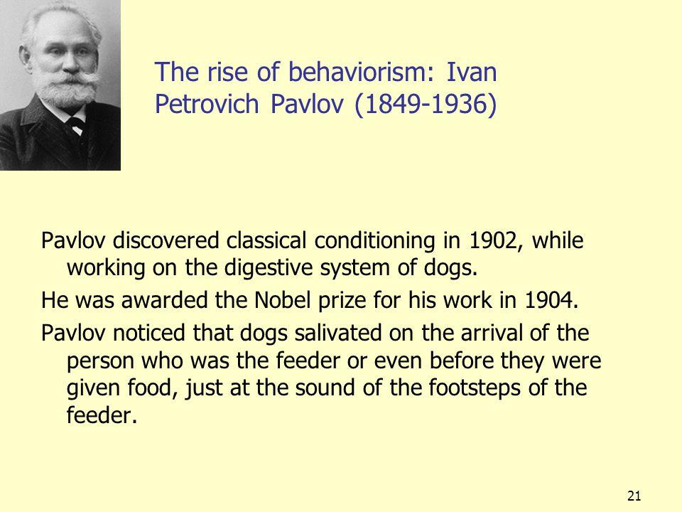 The rise of behaviorism: Ivan Petrovich Pavlov (1849-1936)