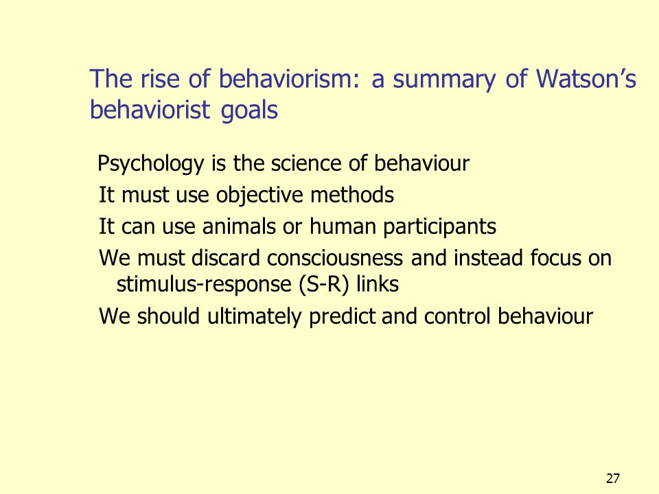 The rise of behaviorism: a summary of Watson's behaviorist goals