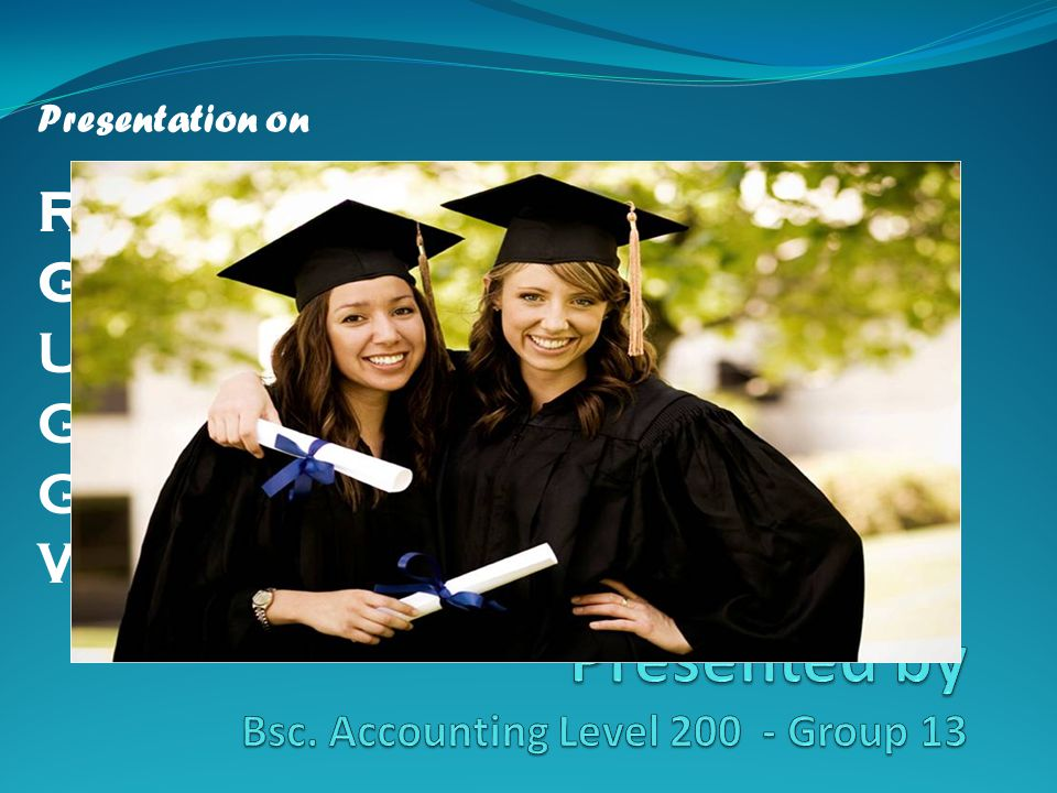 Presented by Bsc. Accounting Level 200 - Group 13