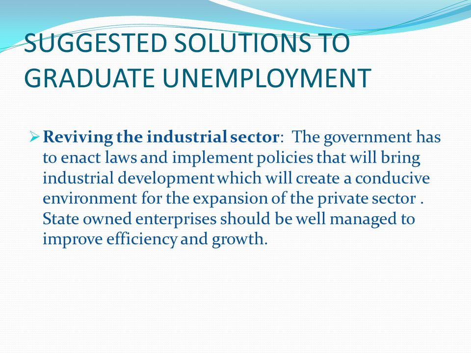 SUGGESTED SOLUTIONS TO GRADUATE UNEMPLOYMENT