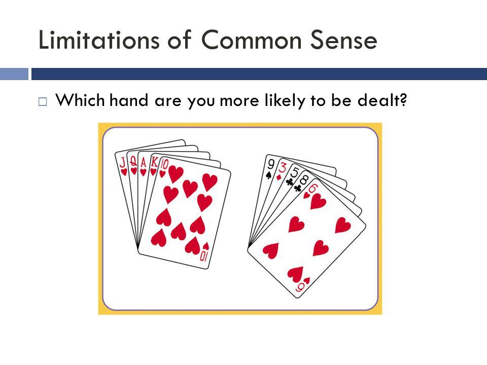 Limitations of Common Sense
