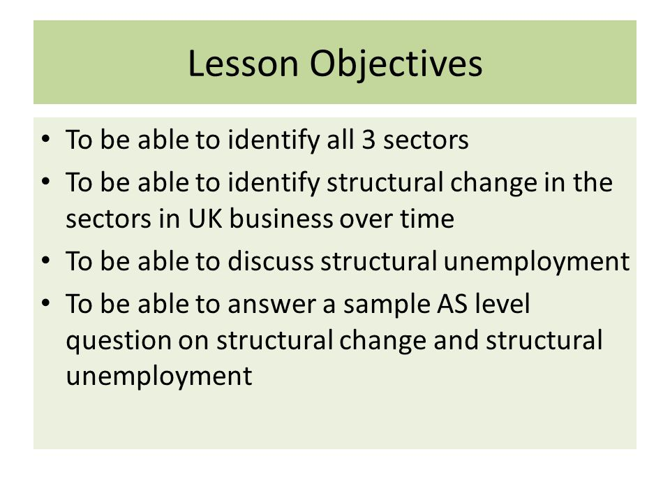 Lesson Objectives To be able to identify all 3 sectors