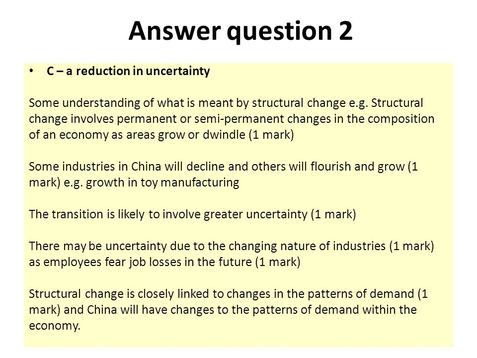 Answer question 2 C – a reduction in uncertainty