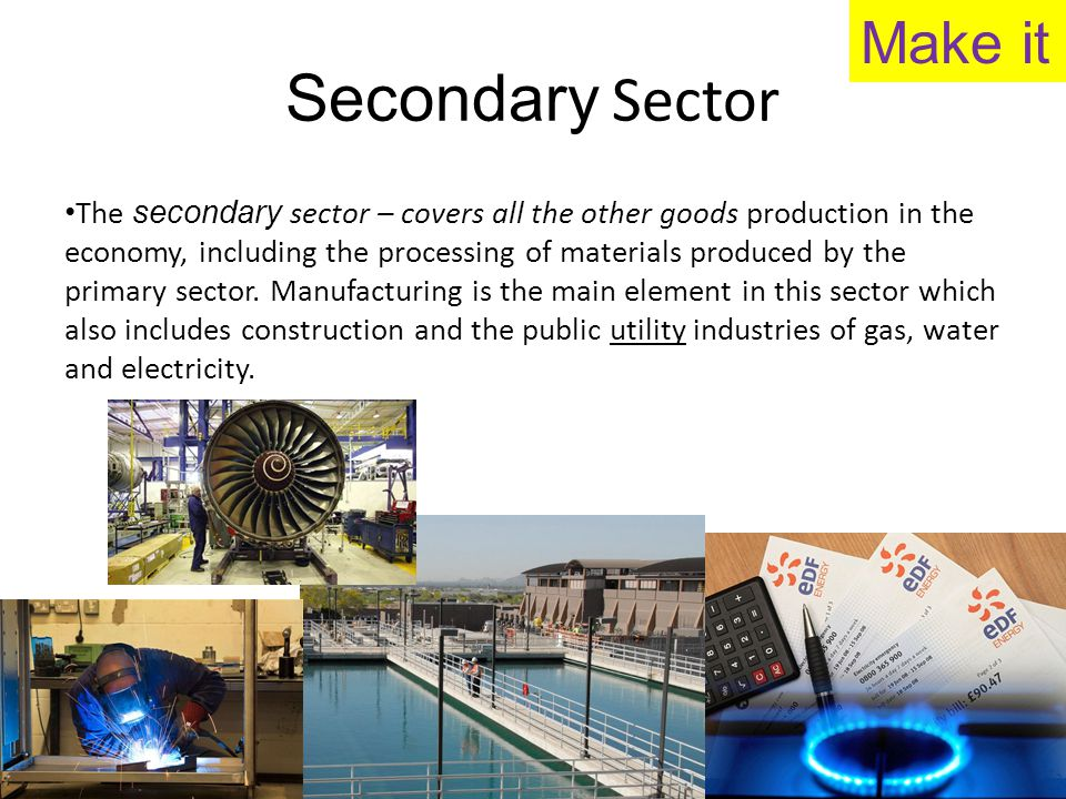Secondary Sector Make it