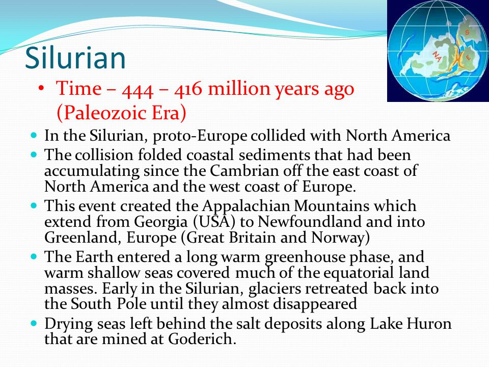 Silurian Time – 444 – 416 million years ago (Paleozoic Era)