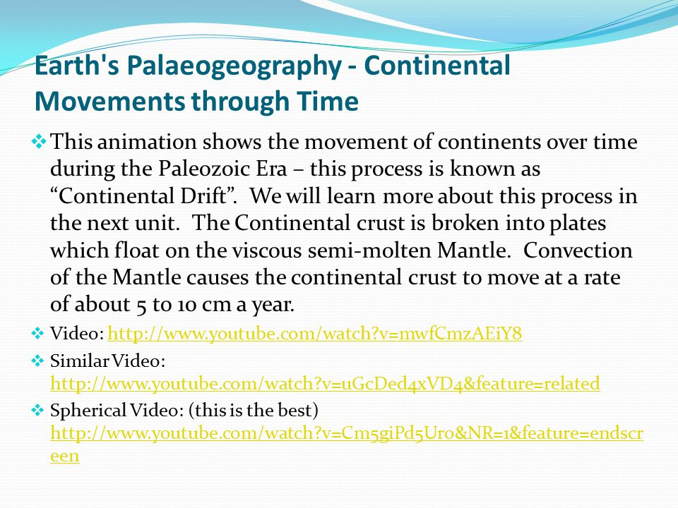 Earth s Palaeogeography - Continental Movements through Time