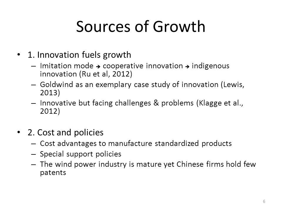 Sources of Growth 1. Innovation fuels growth 2. Cost and policies