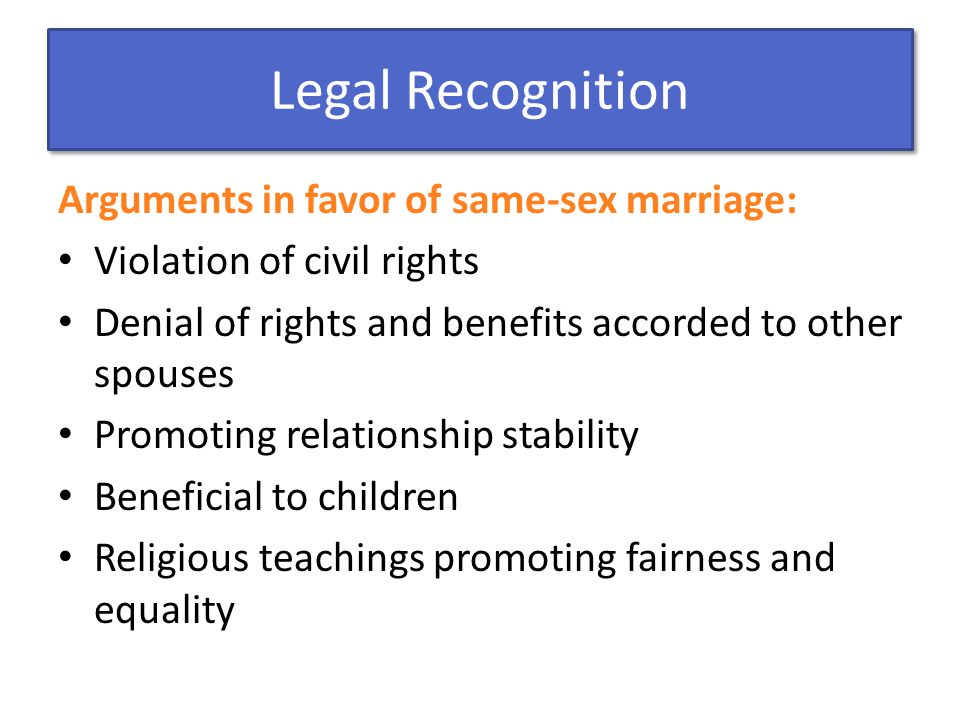Legal Recognition Arguments in favor of same-sex marriage: